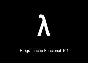 #14 - Programação Funcional 101