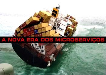 #13 - A Nova Era dos Microserviços